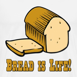 Bread is Life T-Shirts - Men's Premium T-Shirt