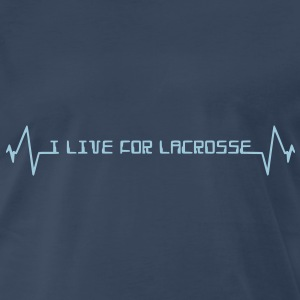 I Live For Lacrosse T-Shirts - Men's Premium T-Shirt
