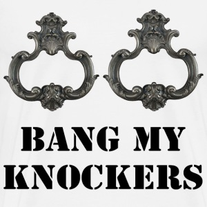 Bang My Knockers T-Shirts - Men's Premium T-Shirt