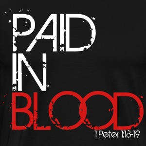 Paid In Blood T-Shirts - Men's Premium T-Shirt