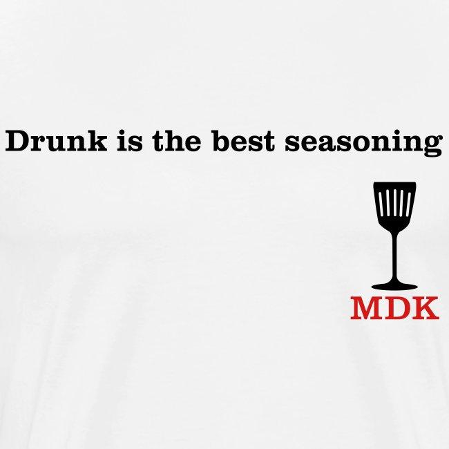 Drunk is the Best Seasoning