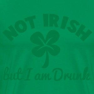 NOT IRISH - but I am drunk ST patrick's Day design T-Shirts - Men's Premium T-Shirt