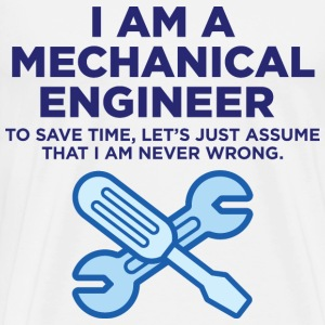 I Am A Mechanical Engineer 3 (dd)++ T-Shirts - Men's Premium T-Shirt