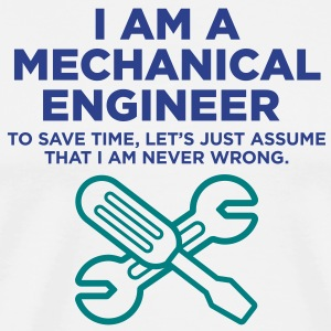 I Am A Mechanical Engineer 3 (2c)++ T-Shirts - Men's Premium T-Shirt