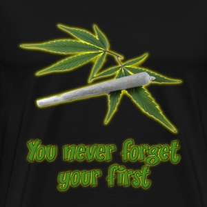 You Never Forget Your First Joint T-Shirts - Men's Premium T-Shirt