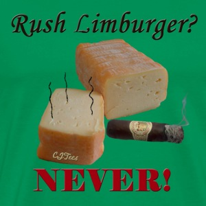 Rush Limburger? NEVER! - Men's Premium T-Shirt