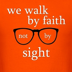 We walk by faith, not by sight - Orange Men's