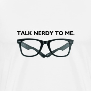 Talk Nerdy To Me Tee - Men's Premium T-Shirt