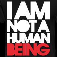 Design ~ I am not a human being