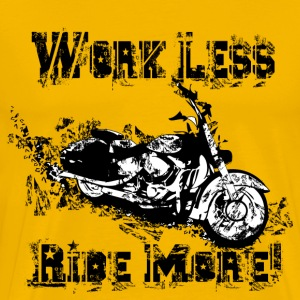 Motorcycle - Work Less Ride More! - Men's Premium T-Shirt