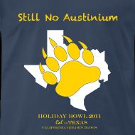 Design ~ Still No Austinium - Men's