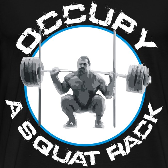 Occupy A Squat Rack