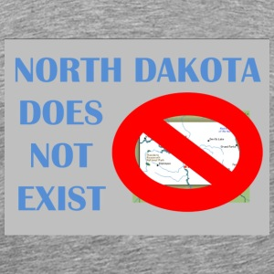 North Dakota does not Exist  - Men's Premium T-Shirt