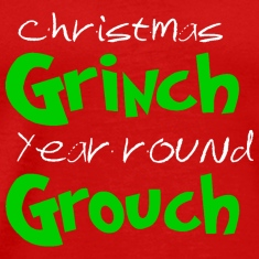 Chistmas Grinch Year round Grouch