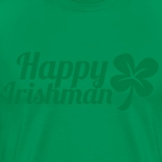 happy irishman shamrock clover humor T-Shirts