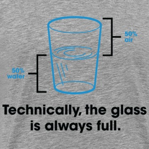 Glass Is Always Full 2 (dd)++ T-Shirts - Men's Premium T-Shirt