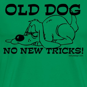 Old Dog No New Tricks - Men's Premium T-Shirt