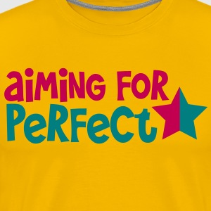 AIMING FOR PERFECT in funky  and blue font with a star  T-Shirts - Men's Premium T-Shirt