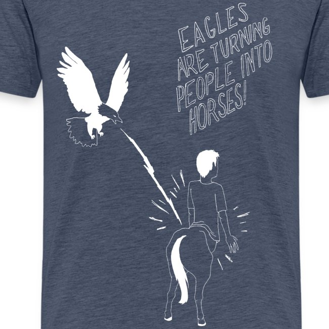 Eagles Are Turning People Into Horses (MEN'S)