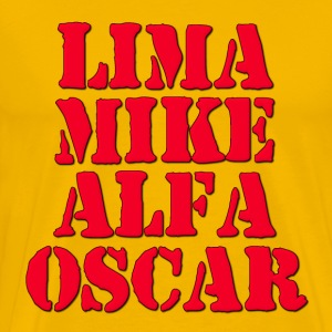 LMAO Lima Mike Alfa Oscar / Laughing My Ass Off T-Shirts - Men's Premium T-Shirt