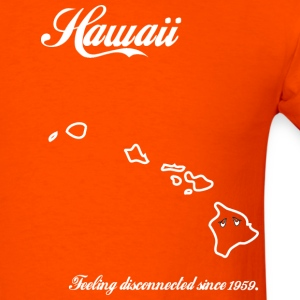 Hawaii - Feeling Disconnected Since 1959 T-Shirts - Men's T-Shirt