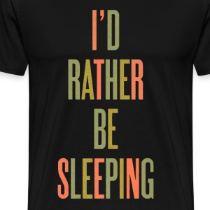 I'd Rather Be Sleeping Tee - Men's Premium T-Shirt