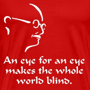 Gandhi - An Eye for an Eye - Men's Premium T-Shirt