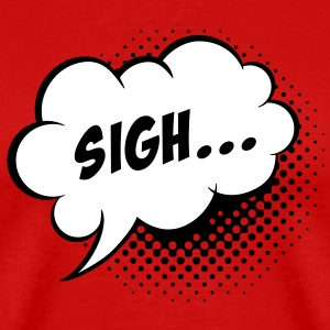 Speech balloon Sigh! T-Shirts - Men's Premium T-Shirt