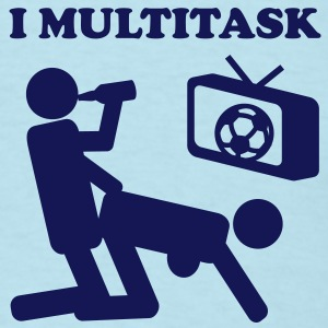 I Multitask - Men's T-Shirt