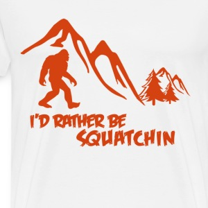i'd rather be squatchin woodbooger - Men's Premium T-Shirt