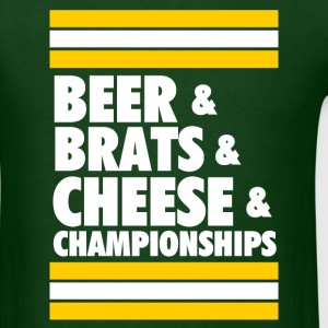 Beer & Brats & Cheese & Championships T-Shirts - Men's T-Shirt