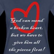 Design ~ God can mend a broken heart but we....