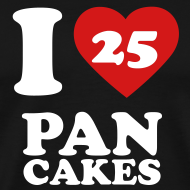 Design ~ I Love Pancakes!- Men's
