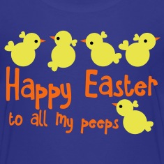 HAPPY EASTER to all my peeps (friends) very cute chicks Kids' Shirts