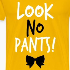 LOOK NO PANTS! with a black bow T-Shirts