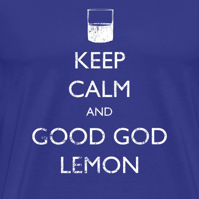 Keep Calm and Good God Lemon - 30 Rock | Robot Plunger