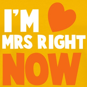 I'm MRS right now Valentines dating shirt T-Shirts - Men's Premium T-Shirt