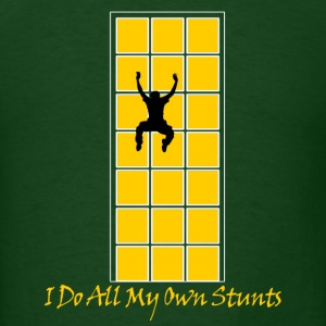 I Do All My Own Stunts - Men's T-Shirt