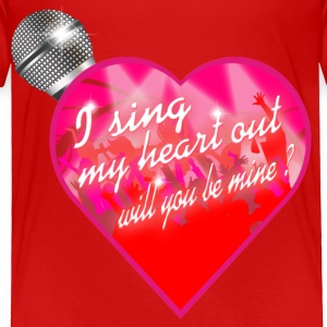 I sing my heart out will you be mine valentine Mic Toddler Shirts - Toddler Premium T-Shirt