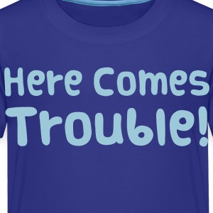 Here Comes Trouble Baby & Toddler Shirts - Toddler Premium T-Shirt