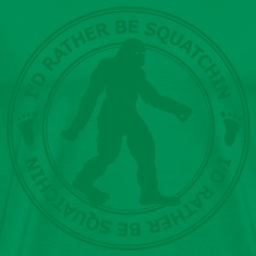 I'd Rather Be Squatchin' Patch (Green) - Men's