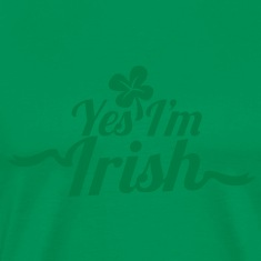 YES I'm IRISH! ST PATRICK'S DAY shirt! T-Shirts