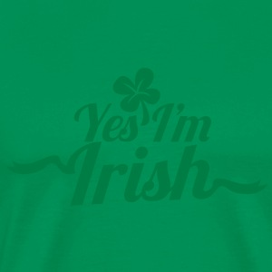 YES I'm IRISH! ST PATRICK'S DAY shirt! T-Shirts - Men's Premium T-Shirt