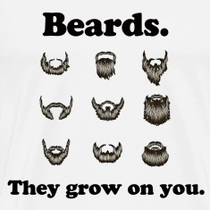Beards - They grow on you.