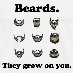 Beards - They grow on you. - Men's Premium T-Shirt