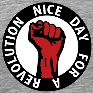 3 colors - nice day for a revolution Working Class T-Shirts - Men's Premium T-Shirt