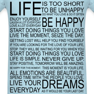 LIFE is too short to be unhappy T-Shirts - Men's T-Shirt
