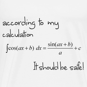 According to my calculation..... - Men's Premium T-Shirt