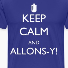 Keep Calm and Allons-y in Tardis Blue!