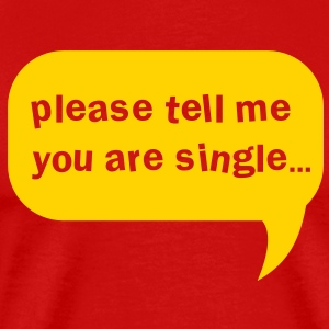 please tell me you are single pick up line shirt T-Shirts - Men's Premium T-Shirt